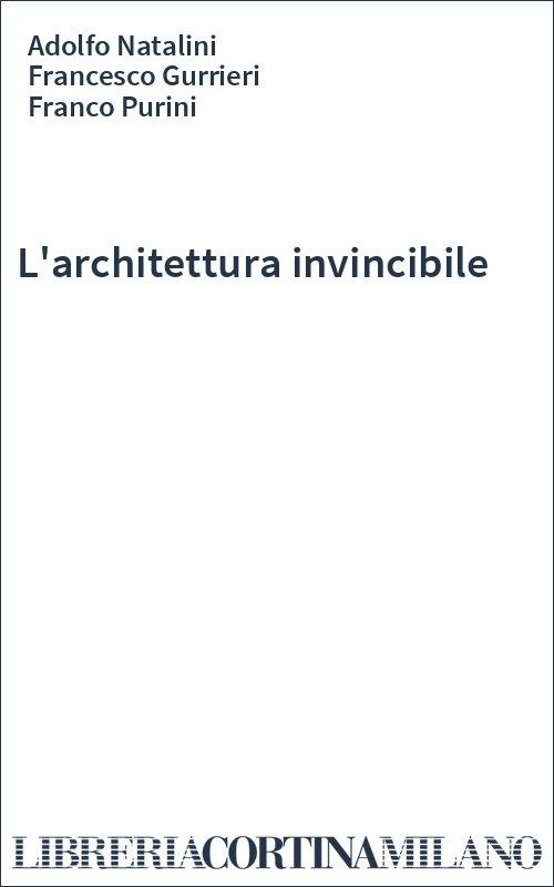 L'architettura invincibile