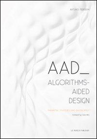 AAD Algorithms-Aided Design. Parametric strategies using grasshopper