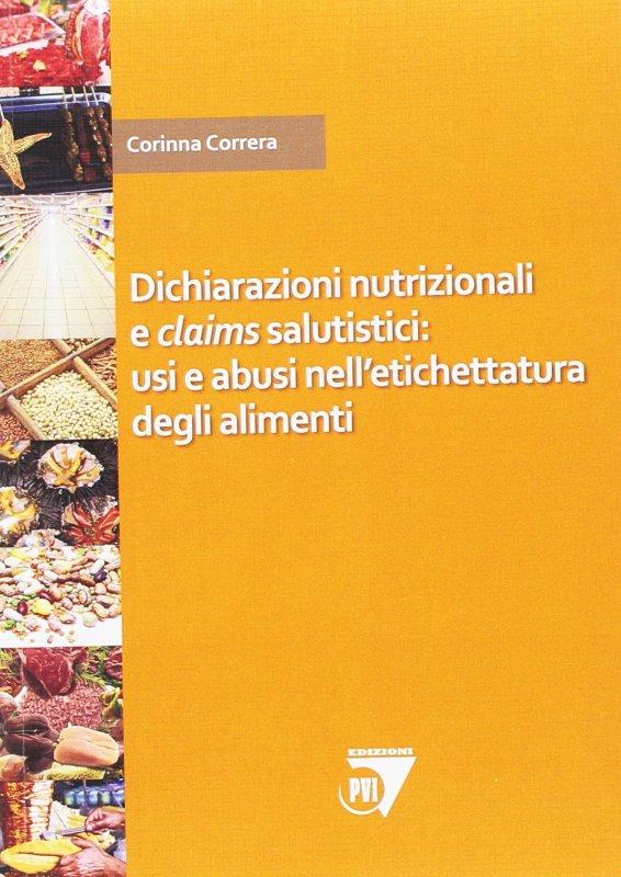 Dichiarazioni nutrizionali e claims salutistici: usi e abusi nell'etichettatura degli alimenti