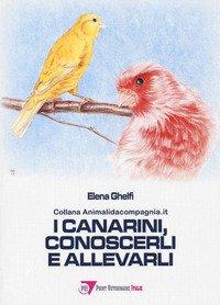 I canarini, conoscerli e allevarli