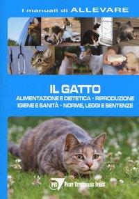 Il gatto. Alimentazione e dietetica. Riproduzione igiene e sanità, norme, leggi e sentenze