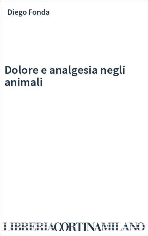 Dolore e analgesia negli animali
