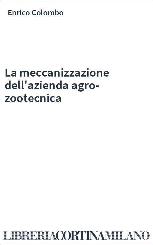 La meccanizzazione dell'azienda agro-zootecnica
