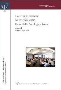 Laurea e lavoro. La transizione. Il caso della psicologia a Roma