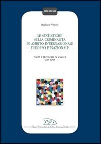 Le statistiche sulla criminalità in ambito internazionale, europeo e nazionale