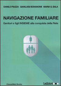 Navigazione familiare. Genitori e figli insieme alla scoperta della rete