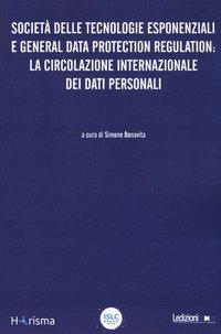 Società delle tecnologie esponenziali e general data protection regulation: la circolazione internazionale dei dati personali
