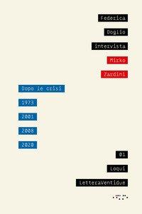 Dopo le crisi. 1973, 2001, 2008, 2020