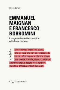 Emmanuel Maignan e Francesco Borromini. Il progetto di una villa scientifca nella Roma barocca