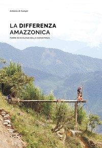 La differenza amazzonica. Forme ed ecologie della coesistenza