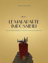 Le Malaparte impossibili. Una casa, mille architetture. One house, one thousand architectures