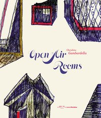 Open air rooms. The architecture of the Mediterranean from Malaparte to the contemporary world