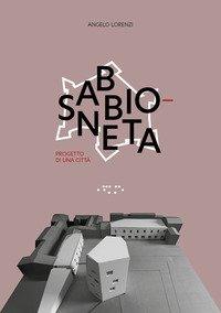 Sabbioneta. Progetto di una città