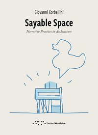 Sayable Space. Narrative Practices in Architecture