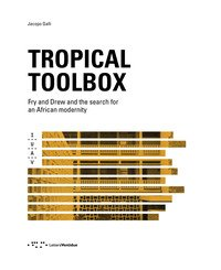 Tropical Toolbox. Fry and Drew and the search for an african modernity