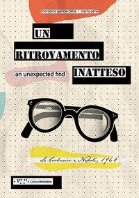 Un ritrovamento inatteso. Le Corbusier a Napoli 1962. Ediz, italiana e inglese