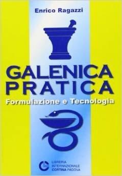 Galenica pratica. Formulazione e tecnologia