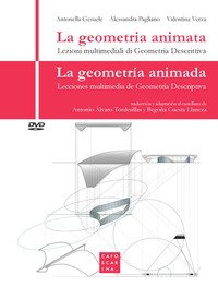 La geometria animata. Lezioni multimediali di geometria descrittiva-La geometría animada. Lecciones multimedia de geometría descriptiva