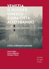 Venezia, il dossier UNESCO e una città allo sbando