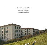 Borgate romane. Storia e forma urbana
