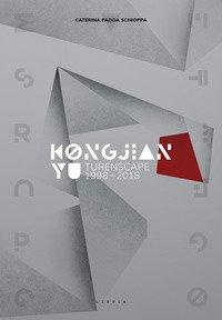 Kongjian Yu. Turenscape 1998-2018. Ediz. italiana e inglese