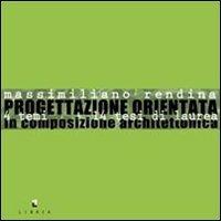 Progettazione orientata. 14 temi 14 tesi di laurea in composizione architettonica