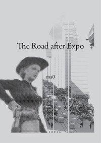 The road after Expo. Ediz. italiana e inglese
