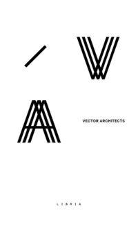 Vector architects. Ediz. italiana e inglese