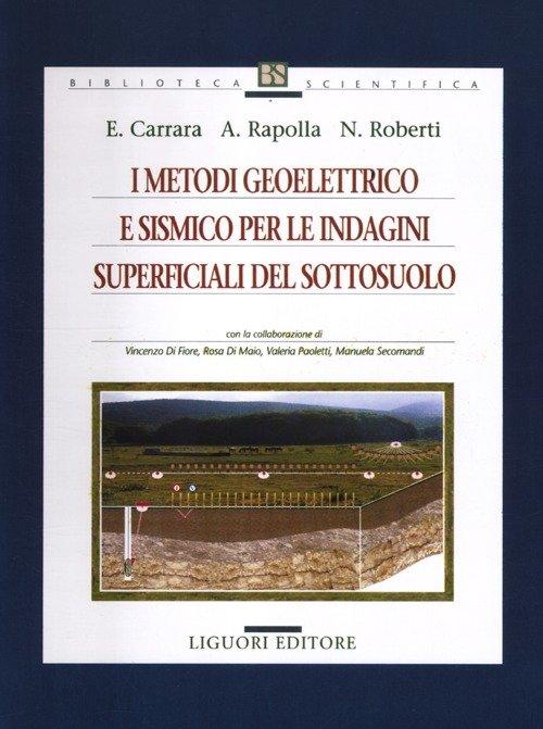 I metodi geoelettrico e sismico per le indagini superficiali del sottosuolo