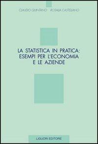 La statistica in pratica: esempi per l'economia e le aziende