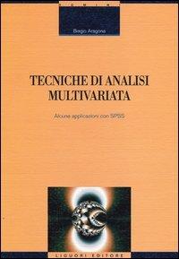 Tecniche di analisi multivariata. Alcune applicazioni con SPSS