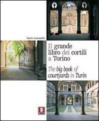 Il grande libro dei cortili a Torino-The big book of courtyards in Turin