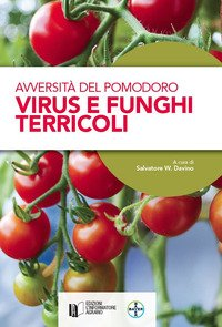Avversità del pomodoro. Virus e funghi terricoli