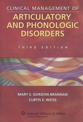 Clinical Management of Articulatory and Phonologic Disorders