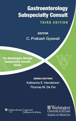 The Washington Manual of Gastroenterology Subspecialty Consult