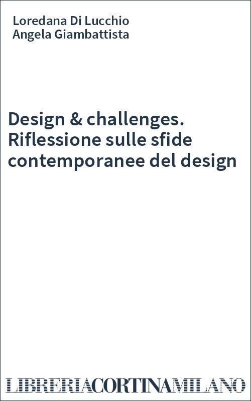 Design & challenges. Riflessione sulle sfide contemporanee del design