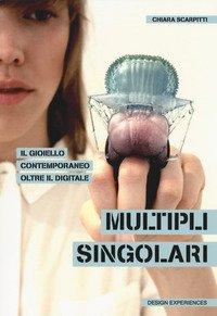 Multipli singolari. Il gioiello contemporaneo oltre il digitale