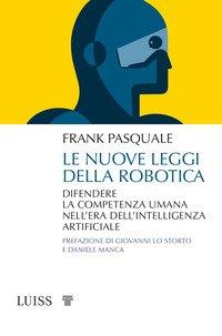 Le nuove leggi della robotica. Difendere la competenza umana nell'era dell'intelligenza artificiale