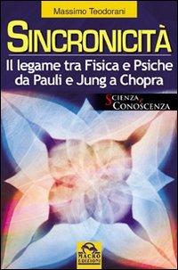 Sincronicità. Il legame tra fisica e psiche. Da Pauli e Jung a Chopra