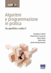 Algoritmi e programmazione in pratica. Da specifiche a codice C
