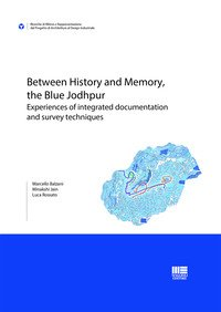 Between history and memory, the Blue Jodhpur. Experiences of integrated documentation and survey techniques