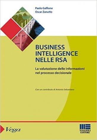 Business intelligence nelle RSA. La valutazione delle informazioni nel processo decisionale