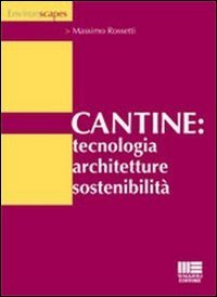 Cantine: tecnologia, architetture, sostenibilità