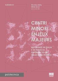 Centri minori. Esperienze in Italia e in Francia-Enjeux Majeurs. Expériences en Italie et en France
