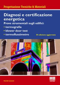 Diagnosi e certificazione energetica. Prove strumentali sugli edifici: termografia, blower door test, termoflussimetro