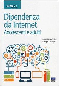 Dipendenze da internet. Adolescenti e adulti