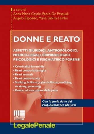 Donne e reato. Aspetti giuridici, antropologici, medico-legali, criminologici, psicologici e psichiatrico forensi
