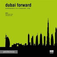 Dubai forward. Architecture in a transient city