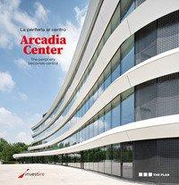 La periferia al centro. Arcadia Center. Ediz. italiana e inglese