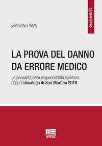 La prova del danno da errore medico. La causalità nella responsabilità sanitaria dopo il decalogo di San Martino 2019